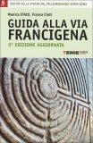 Guida alla via Francigena   - Libro