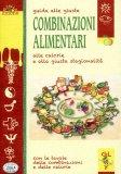Guida alle Giuste Combinazioni Alimentari   - Libro