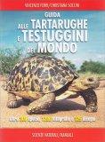 Guida alle Tartarughe e Testuggini del Mondo - Libro