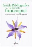 Guida Bibliografica ai più Noti Fitoterapici - Vol.1 e 2 - Cofanetto 2 libri