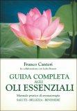 Guida Completa agli Oli Essenziali - Libro