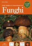 Guida Completa al Riconoscimento dei Funghi  - Libro