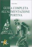 Guida Completa all'Alimentazione Sportiva - Libro