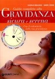 Guida Completa alla Gravidanza Sicura e Serena  - Libro