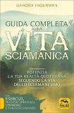 Guida Completa alla Vita Sciamanica - Libro