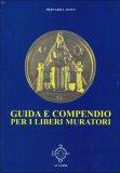 Guida e Compendio per i Liberi Muratori  - Libro
