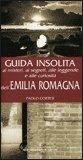 Guida Insolita ai misteri, ai segreti, alle leggende e alle curiosità dell'Emilia Romagna — Libro