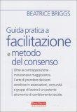 Guida Pratica a Facilitazione e Metodo del Consenso  — Libro