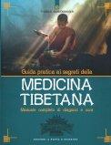 Guida Pratica ai Segreti della Medicina Tibetana - Libro