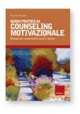 Guida Pratica al Counseling Motivazionale