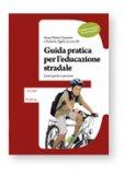 Guida Pratica per l'Educazione Stradale - Scuola Secondaria di Primo Grado  + DVD