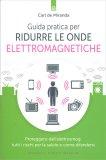 Guida Pratica per Ridurre le Onde Elettromagnetiche - Libro
