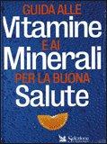 Guida alle vitamine e ai minerali per la buona salute
