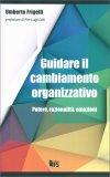Guidare il Cambiamento Organizzativo - Libro