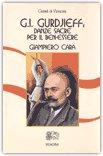 G.I. Gurdjieff: Danze Sacre per il Ben-Essere