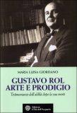 Gustavo Rol - Arte e Prodigio  - Libro