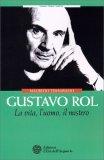 Gustavo Rol la Vita, l'Uomo, il Mistero - Libro