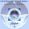 Healing Music for Reiki Vol. 3