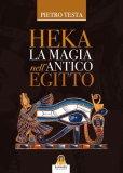 Heka - La Magia nell'Antico Egitto - Libro