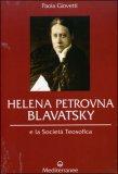 Helena Petrovna Blavatsky e la Società Teosofica — Libro