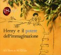 Henry e il Potere dell'Immaginazione — Libro