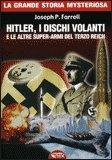 Hitler, i Dischi Volanti e le altre Super-Armi del Terzo Reich