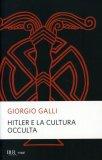 Hitler e la Cultura Occulta  - Libro