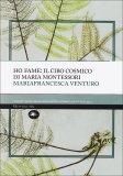 Ho Fame: Il Cibo Cosmico di Maria Montessori  - Libro