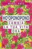 eBook - Ho'oponopono - Cambia la Tua Vita Ora