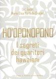 Ho'Oponopono - I Segreti dei Guaritori Hawaiani  - Libro