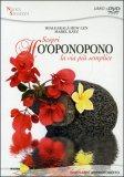 SCOPRI HO'OPONOPONO - IL FILM — La via più semplice di Ihaleakala Hew Len, Mabel Katz