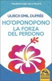 HO'OPONOPONO - LA FORZA DEL PERDONO di Ulrich Emil Duprée