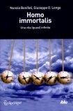 Homo Immortalis - Una Vita (quasi) Infinita - Libro