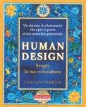 Human Design: scopri la tua vera Natura — Manuali per la divinazione