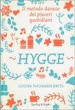 Hygge - Il Metodo Danese dei Piaceri Quotidiani - Libro