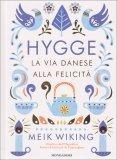 Hygge - La Via Danese alla Felicità - Libro