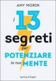 I 13 Segreti per Potenziare la Tua Mente - Libro