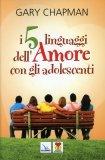 I 5 Linguaggi dell'Amore con gli Adolescenti