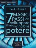 I 7 Magici Passi per Sviluppare il Tuo Invicibile Potere  - Libro