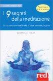 I 9 SEGRETI DELLA MEDITAZIONE La via verso la mindfulness, la serenità interiore, la gioia di Samprasad Vinod