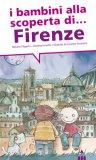 I Bambini alla Scoperta di Firenze  - Libro