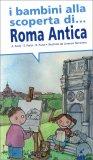 I Bambini alla scoperta di... Roma Antica — Libro