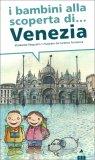 I Bambini alla scoperta di... Venezia — Libro