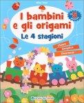I Bambini e gli Origami - Le 4 Stagioni — Libro