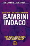 I BAMBINI INDACO di Lee Carroll, Jan Tober