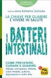 I Batteri Intestinali: la chiave per guarire e vivere in salute - Libro