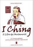I Ching - Il Libro dei Mutamenti  - Libro