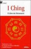 I Ching - Il Libro dei Mutamenti — Libro