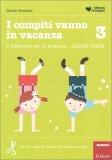 I Compiti Vanno in Vacanza - Classe Terza — Libro