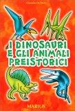I Dinosauri e gli Animali Preistorici — Libro